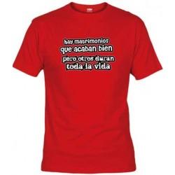 Camiseta Hay Matrimonios que Acaban Bien pero otros duran para Toda la Vida