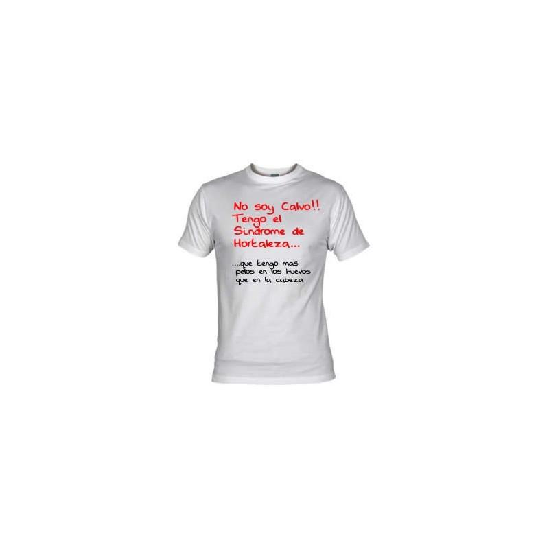 Camiseta No soy Calvo, tengo el sindrome de Hortaleza.....