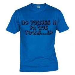 No toque pa`que tocas - Camisetas con Mensajes