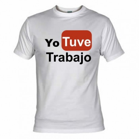 Camiseta Yo Tuve Trabajo, Camisetas Divertidas