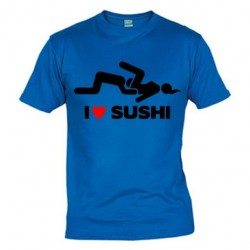 I Love Sushi - Camisetas Sexo