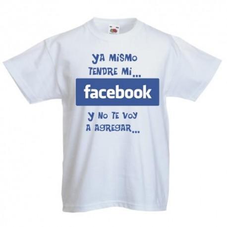 Ya mismo tendre mi Facebook y no te voy a agregar - Camisetas para niños