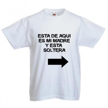 Esta de aqui es mi madre y esta Soltera - Camisetas para niños