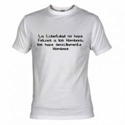 La Libertdad no hace Felices a los Hombres...