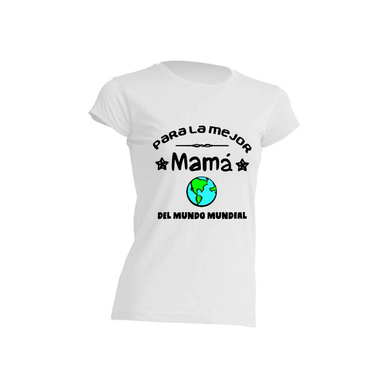 Camiseta Original - Para la mejor Madre del mundo mundial