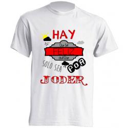 Camisetas De Sublimación - Hay que ser felíz aunque solo sea por joder