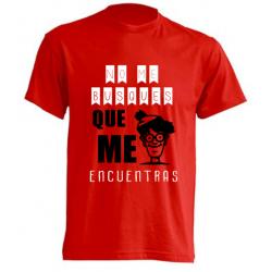 Camisetas Baratas - No me busques que me encuentras