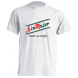 Camisetas Graciosas - Sin Mujer, donde vas triunfas