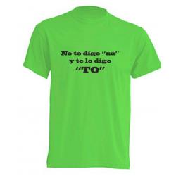 Camisetas Originales -  No te digo na, y te lo digo to