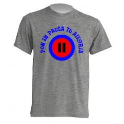 Camiseta Pon en pausa tu alegría