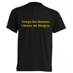 Camiseta Tengo los Huevos Llenos de Alegría