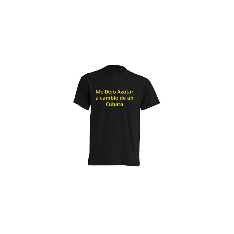 Camiseta Me Dejo Azotar a cambio de un Cubata