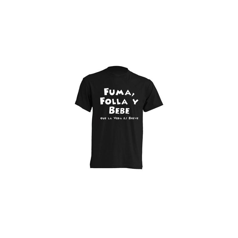 Camiseta Fuma, Folla y Bebe que la Vida es Breve