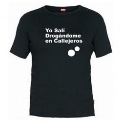 Camiseta Yo sali drogandome en el Callejeros