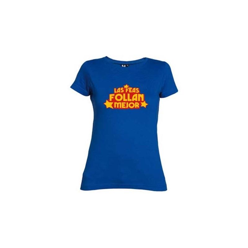 Camiseta Las Feas Follan Mejor